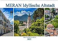 MERAN Idyllische Altstadt (Wandkalender 2022 DIN A2 quer): Kurstadt in einer malerischen Umgebung (Monatskalender, 14 Seiten )