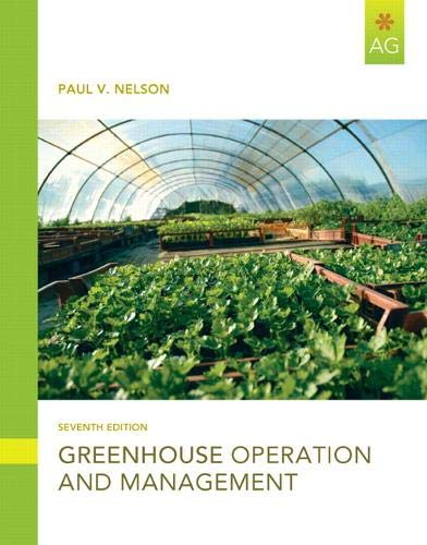 Compare Textbook Prices for Greenhouse Operation and Management 7 Edition ISBN 9780132439367 by Nelson, Paul