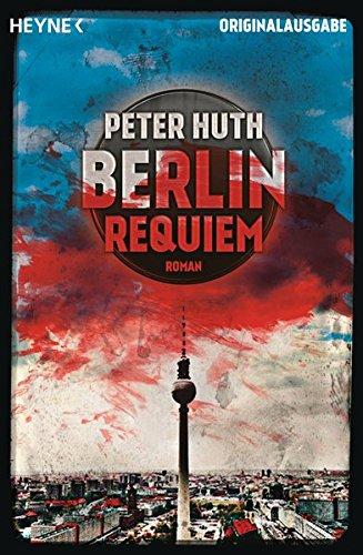 Berlin Requiem: Roman