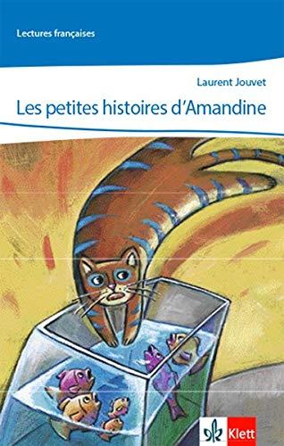 Les petites histoires d\'Amandine: Lektüre 1. Lernjahr (Lectures françaises)