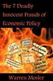 The 7 Deadly Innocent Frauds of Economic Policy
