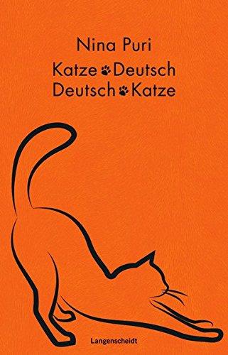 Langenscheidt Katze-Deutsch/Deutsch-Katze Geschenkbuchausgabe: Wie sag ich\'s meiner Katze? (Langenscheidt ...-Deutsch)