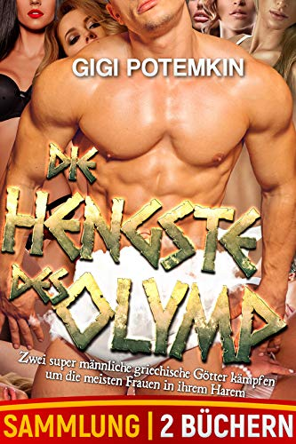 Die Hengste des Olymp (Sammlung von 2 Büchern): Zwei super männliche griechische Götter kämpfen um die meisten Frauen in ihrem Harem (Götter des Sex - Sammlung)