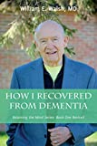 How I Recovered From Dementia (Retaining the Mind Series Book 1)