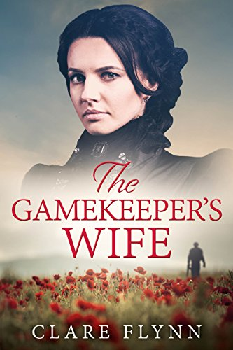 The Gamekeeper's Wife: A gripping and emotional novel of love and loss in 1920s England by [Clare Flynn]