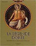 La légende dorée - Illustrée par les artistes du Moyen Age