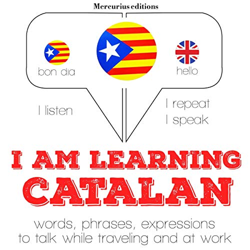 I am learning Catalan     Listen. Repeat. Speak.              By:                                                                                                                                 J. M. Gardner                               Narrated by:                                                                                                                                 Katie Katie,                                                                                        Maria Maria                      Length: 3 hrs and 56 mins     Not rated yet     Overall 0.0