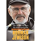 This Terrible Business Has Been Good to Me: An Autobiography by Norman Jewison(2005-10)