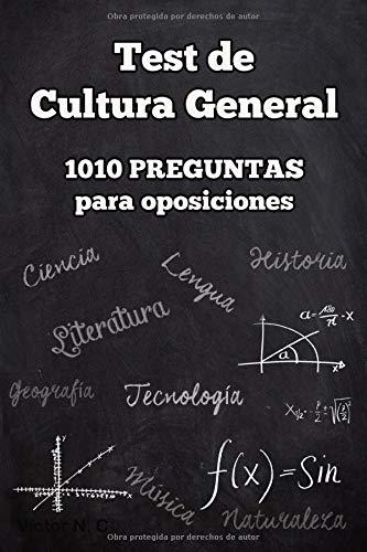 Test de Cultura General: 1010 preguntas para oposiciones