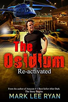 The Osidium: Reactivated (Genetic Engineering Science Fiction Book 1) by [Mark Lee Ryan]