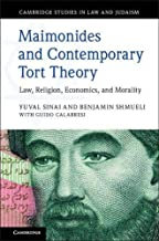 Maimonides and Contemporary Tort Theory: Law, Religion, Economics, and Morality (Cambridge Studies in Law and Judaism)