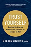 Image of Trust Yourself: Stop Overthinking and Channel Your Emotions for Success at Work