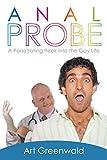 Anal Probe: A Penetrating Peek into the Gay Life (English Edition)