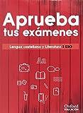 Aprueba tus exámenes. Lengua castellana y Literatura 3.º ESO