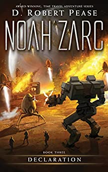 [D. Robert Pease, Lane Diamond, William Hampton]のNoah Zarc: Declaration (Book 3): A YA Time Travel Adventure (English Edition)