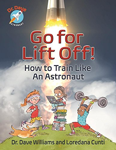 Go For Liftoff!: How to Train Like an Astronaut (Dr. Dave Astronaut)