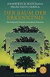 Der Baum der Erkenntnis: Die biologischen Wurzeln menschlichen Erkennens - Humberto R. Maturana