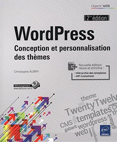 WordPress - Conception et personnalisation des thèmes (2ième édition)