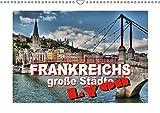 Frankreichs große Städte - Lyon (Wandkalender 2017 DIN A3 quer): Lyon – Impressionen aus der Stadt an den zwei Flüssen (Monatskalender, 14 Seiten ) (CALVENDO Orte)