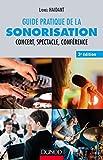 Guide pratique de la sonorisation - 3e éd. - Concert, spectacle, conférence: Concert, spectacle, conférence