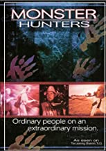 Monster Hunters: Ordinary People on an Extraordinary Mission