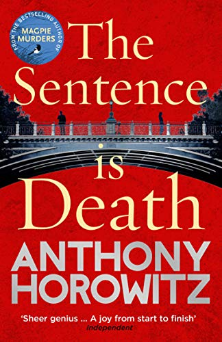 The Sentence is Death: A mind-bending murder mystery from the bestselling author of THE WORD IS MURDER (Hawthorne and Horowitz) (English Edition)