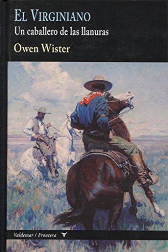 El Virginiano: Un caballero de las llanuras: 17 (Frontera)