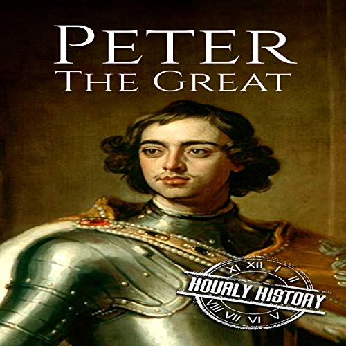 Peter the Great: A Life from Beginning to End cover art