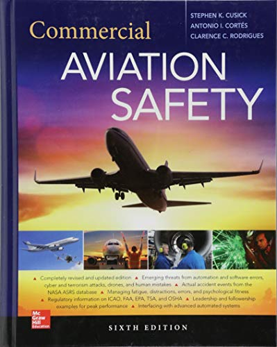 Compare Textbook Prices for Commercial Aviation Safety, Sixth Edition 6 Edition ISBN 9781259641824 by Cusick, Stephen,Cortes, Antonio,Rodrigues, Clarence