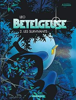 Bételgeuse - tome 2 - Les survivants - Book  of the Les Mondes d'Aldébaran
