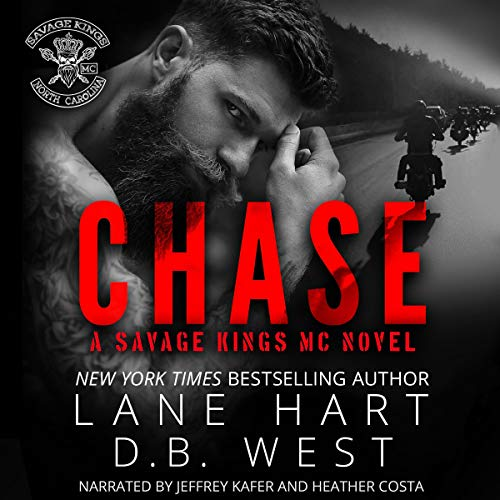 Chase     Savage Kings MC, Book 1              By:                                                                                                                                 Lane Hart,                                                                                        D.B. West                               Narrated by:                                                                                                                                 Jeffrey Kafer,                                                                                        Heather Costa                      Length: 5 hrs and 57 mins     31 ratings     Overall 4.6