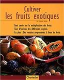 Cultiver les fruits exotiques