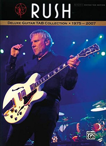 Rush -- Deluxe Guitar TAB Collection 1975 - 2007: Authentic Guitar TAB (Authentic Guitar-Tab Editions)