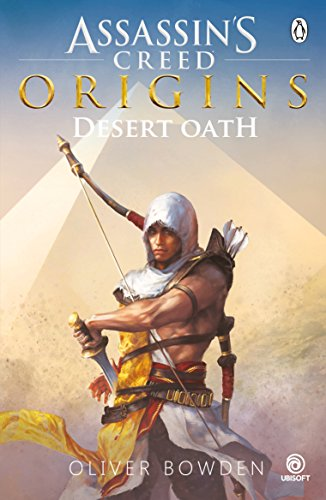 Desert Oath: The Official Prequel to Assassin's Creed Origins (Assassins Creed Game Tie in)