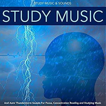 Study Music and Asmr Thunderstorm Sounds for Focus, Concentration Reading and Studying Music