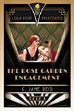 The Rose Garden Engagement: A 1920s Romance Mystery (Lola Rose Mysteries Book Three)