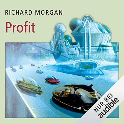 Profit                   By:                                                                                                                                 Richard Morgan                               Narrated by:                                                                                                                                 Simon Jäger                      Length: 17 hrs and 4 mins     1 rating     Overall 5.0