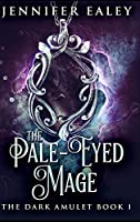 The Pale-Eyed Mage