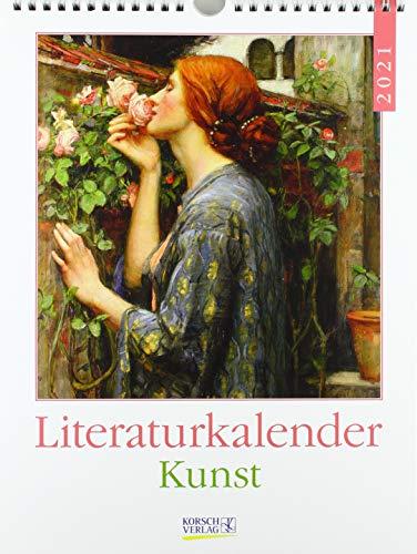 Literaturkalender Kunst 2021: Literarischer Wochenkalender * 1 Woche 1 Seite * literarische Zitate und Bilder * 24 x 32 cm