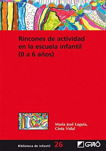Rincones de actividad en la escuela infantil (0-6 años): 026 (Biblioteca De Infantil) - 9788478276776