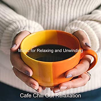 Music for Relaxing and Unwinding