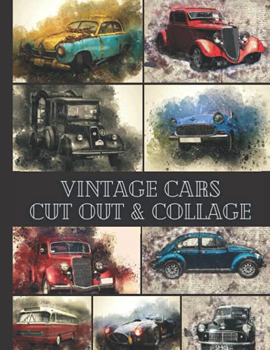 Compare Textbook Prices for Vintage Cars to Cut out & Collage: One-Sided Decorative Paper for Junk Journaling, Scrapbooking, Decoupage, Card Making & Mixed Media. Vintage Cars ... Idea for Cars Lovers 72 High Quality Images  ISBN 9798531776730 by Paper Publishing, Peter,Ephemera Art, Vintage