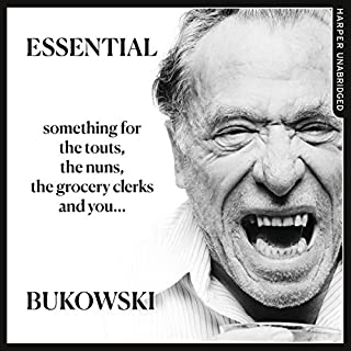 Essential Bukowski: Poetry                   By:                                                                                                                                 Charles Bukowski,                                                                                        Abel Debritto - editor                               Narrated by:                                                                                                                                 Eric Meyers                      Length: 3 hrs and 5 mins     2 ratings     Overall 4.5