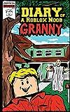 Diary of a Roblox Noob: Granny (Roblox Book 1)