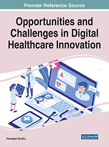 Opportunities and Challenges in Digital Healthcare Innovation (Advances in Medical Technologies and Clinical Practice)