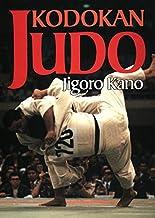Kodokan Judo: The Essential Guide to Judo by Its Founder Jigoro Kano PDF