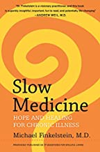 Slow Medicine: Hope and Healing for Chronic Illness
