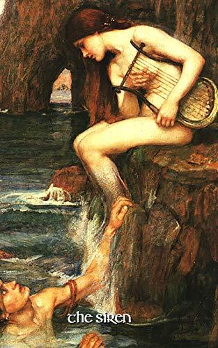 The Siren: 5x8 Journal Notebook (Waterhouse Journals, Band 1)