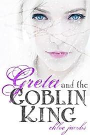 Greta and the Goblin King (Mylena Chronicles Book 1)