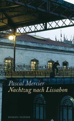Nachtzug nach Lissabon: Roman
